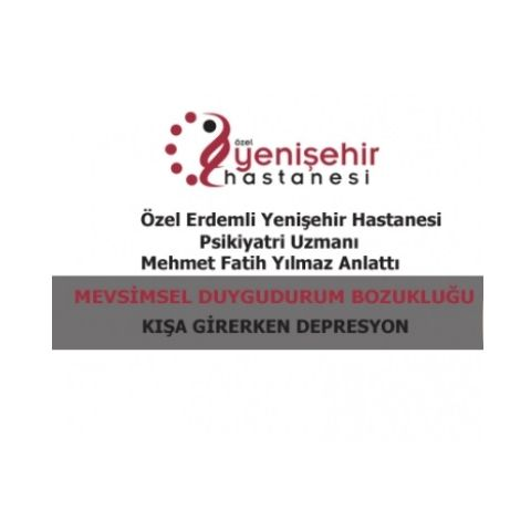 Uz.Dr. Mehmer Fatih YILMAZ ( Mevsimsel Duygudurum Bozukluğu )